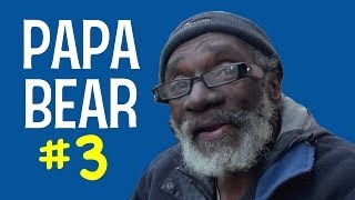 Follow-up with Papa Bear (and friends) - On-the-street intervi…