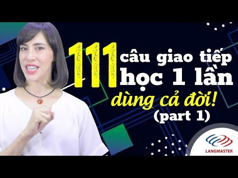 Học Tiếng Anh Online (Trực Tuyến) - 111 CÂU GIAO TIẾP HỌC 1 LẦN DÙNG CẢ ĐỜI (Phần 1)