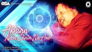 Akhian Noon Chain Na Awe | Nusrat Fateh Ali Khan | Original Version | OSA Worldwide