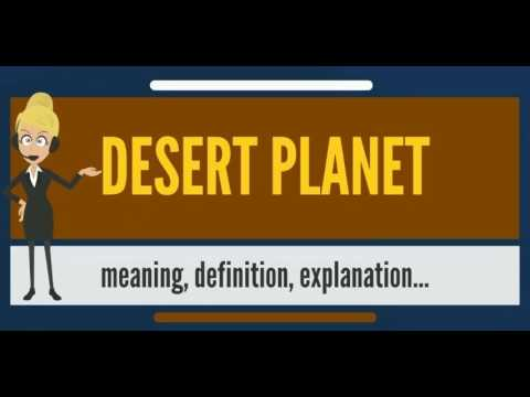 What is DESERT PLANET? What does DESERT PLANET mean? DESERT PLANET meaning & explanation