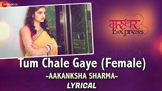 Tum Chale Gaye - Aakansha Sharma & Jeet Gannguli | Kunaal R Kapur & Tara Alisha Berry | RashmiVirag