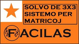 SOLVO DE SISTEMO 3X3 PER MATRICOJ (ESPERANTO)