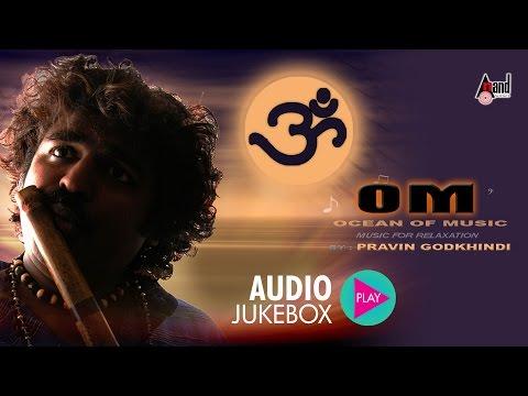"""""""Om"""" Ocean Of Music   Devotional Instrumental Series   Praveen Godkhindi   Music For Relaxation"""