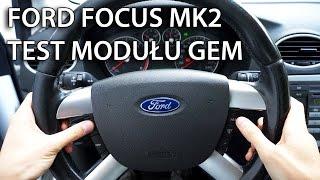 Test modułu GEM w Ford Focus MK2, C-MAX (diagnostyka samochodowa)