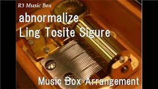 """abnormalize/Ling Tosite Sigure [Music Box] (Anime """"PSYCHO-PASS"""" OP)"""