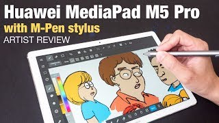Artist Review: Huawei MediaPad M5 Pro with M-Pen Stylus