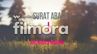 Video Murottal Al Qur'an By Abu Nabila Mahdim - Surat 'Abasa download MP3, 3GP, MP4, WEBM, AVI, FLV Juli 2018