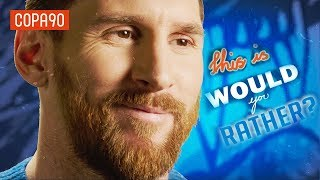 Leo Messi: Would You Rather? | #LoveItLiveIt with Pepsi Max