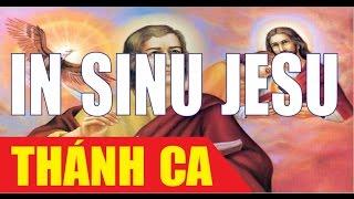 Thánh Ca | IN SINU JESU - Tựa vào lòng Chúa Giê-su