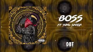 10.-T.O.N.A Ft. Yung Sarria - Boss (Prod By. Pillgrim)