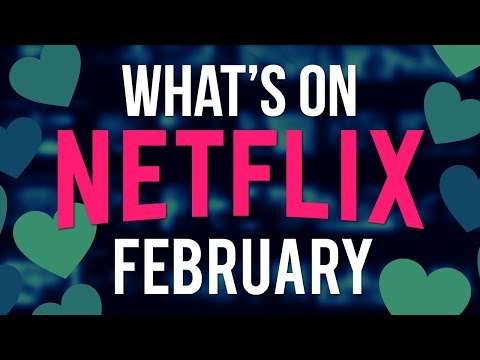 What's Coming To Netflix February 2019 (New Netflix Shows & Movies for This winter)