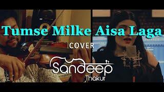 TUMSE MILKE AISA LAGA - Sandeep Thakur Feat. Deepshikha | Devotees Insanos | Parinda
