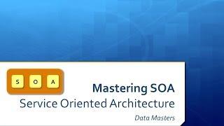 Data Masters: Service Oriented Architecture (SOA)