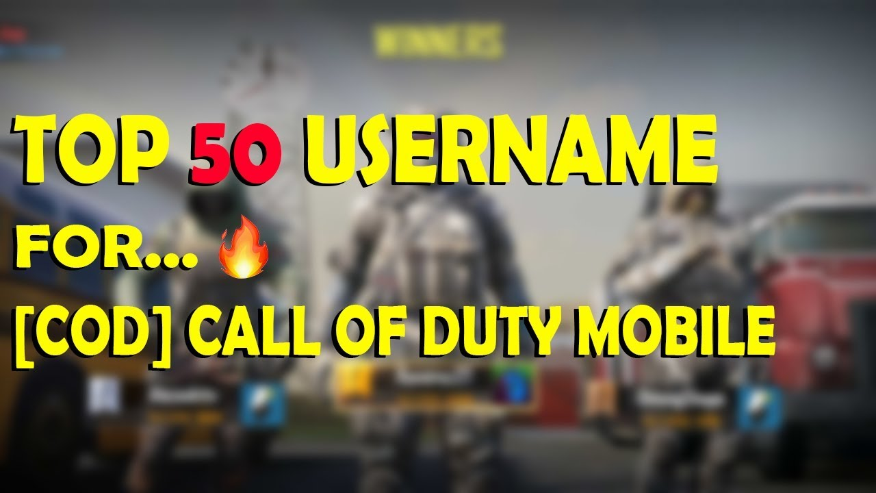 Call Of Duty Mobile Username Ideas Top 50 Cool Call Of Duty Username Cod Username Suggestion Youtube