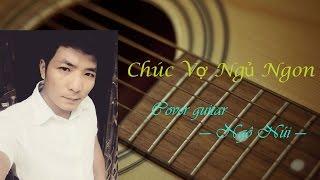 Cover Guitar - Chúc Vợ ngủ ngon - Ngô Núi