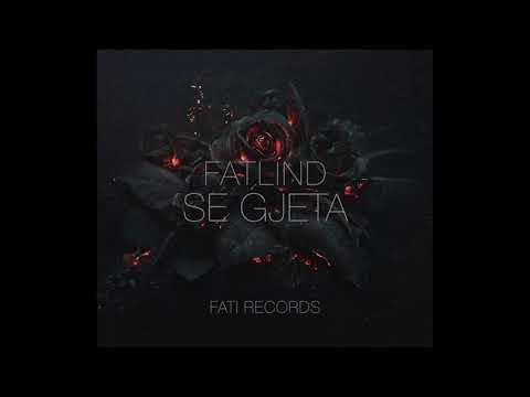 Fatlind - Se Gjeta ( Official Audio )