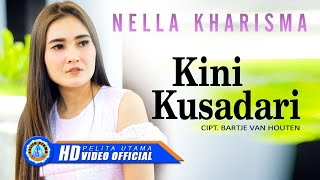 Nella Kharisma - Kini Kusadari (Official Music Video)