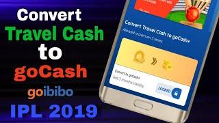 How to Convert Travel Cash to goCash || TRAVEL CASH को कैसे CONVERT करे Go Cash मे