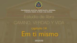 Estudio de libro CAMINO, VERDAD y VIDA - Cap. 14 En ti mismo