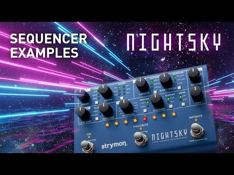 Strymon NightSky – Sequencer Examples Demo