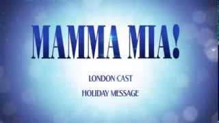 MAMMA MIA! London - Holiday Message 2013
