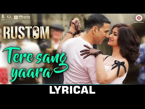 Tere Sang Yaara - LYRICAL VIDEO|| Rustom |  Atif Aslam Love Songs