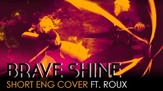 Brave Shine (short ver.) | Fate/stay night: Unlimited Blade Works Opening (English Cover by Roux)