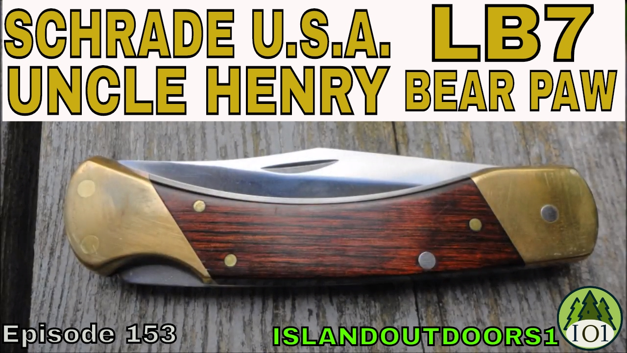 SCHRADE USA UNCLE HENRY LB7 BEAR PAW -🇺🇸- Episode 153