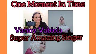Vanny one moment in time /whitney houston cover by -vanny vabiola #vannyvabiola #maezazasoper