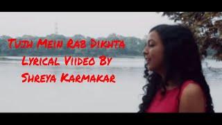 Tujh Mein Rab Dikhta Hai - Unplugged | Shreya Karmakar |Full Lyrical Video With Translation