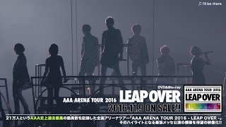 AAA  / 「AAA ARENA TOUR 2016 - LEAP OVER -」ダイジェスト