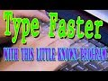 Type and Program WAY WAY FASTER Using this Little Known Program - FREE!!