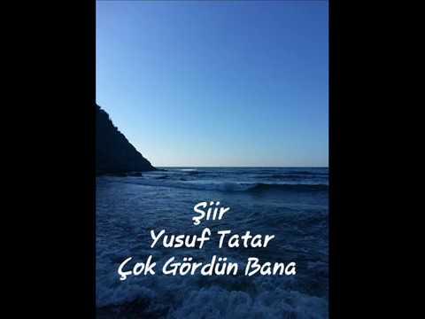 Yusuf TATAR - ÇOK GÖRDÜN BANA