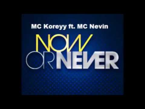 Mc Korey - Now or Never (Feat. Mc Nevin) HD