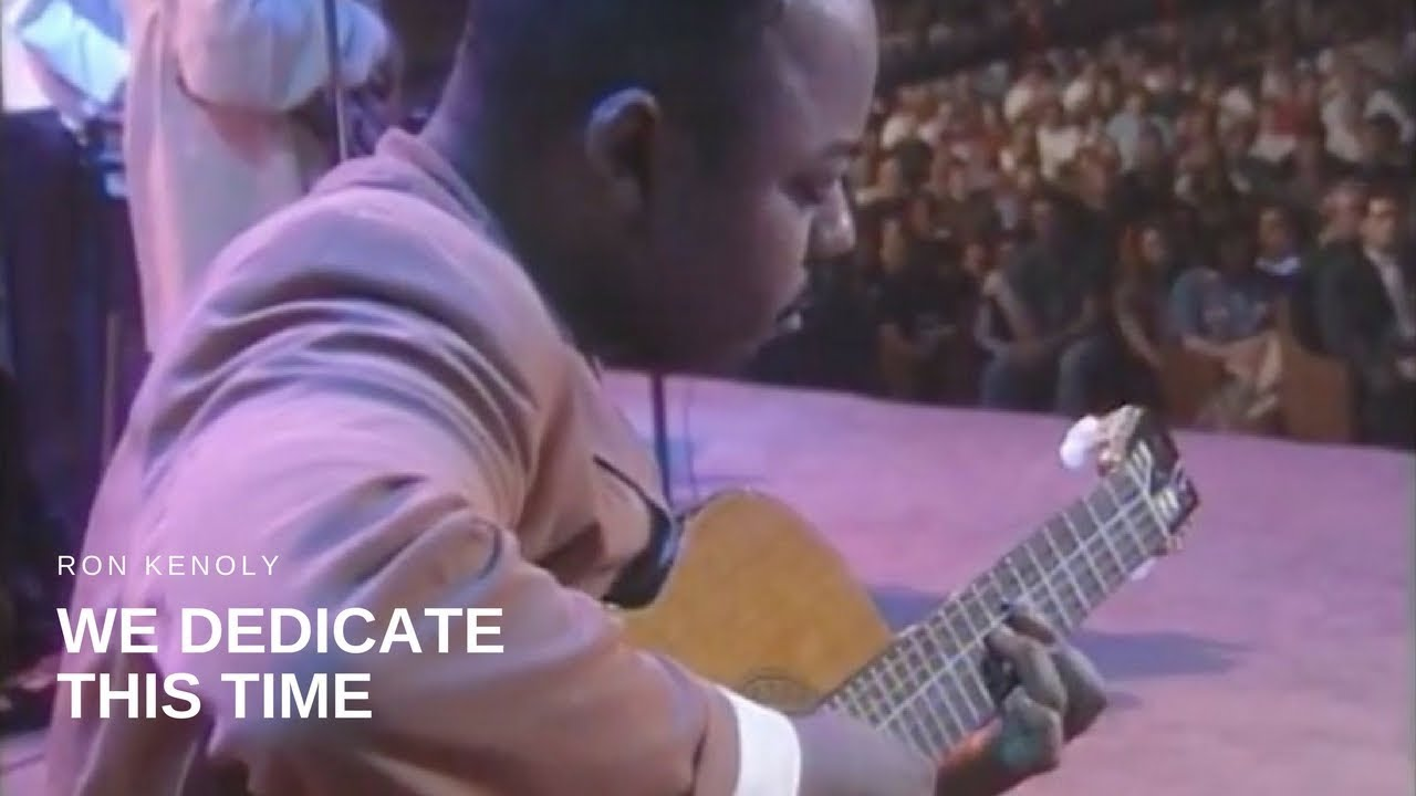 Ron Kenoly - We Dedicate this Time (Live)