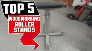 ✅  Best Woodworking Roller Stand 2019 * Top 5 Woodworking Roller Stands