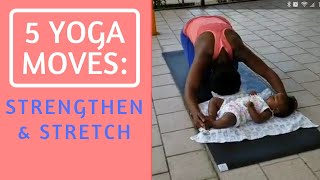 5 Yoga Moves: Strengthen & Stretch