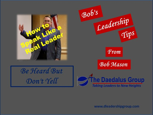 How to Speak Like a Real Leader - Be Heard But Don't Yell