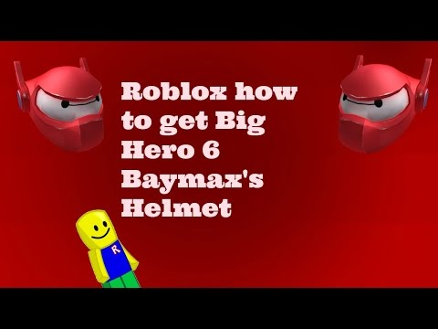 Roblox How To Get Big Hero 6 Baymax S Helmet Youtube