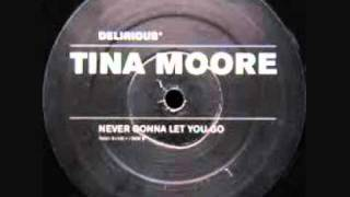 Tina Moore - Never Gonna Let You Go (Dub Edit)