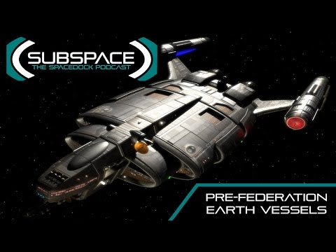 Star Trek: Pre-Federation Starships Pt 1 (ft. Trekyards) - Subspace Podcast
