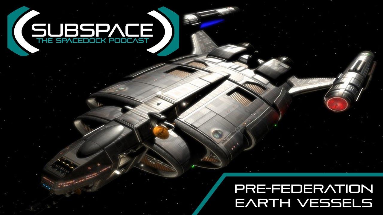 star trek pre federation starships pt 1 ft trekyards subspace