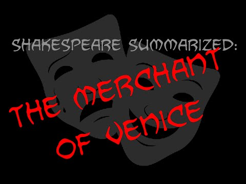 Shakespeare Summarized: The Merchant of Venice