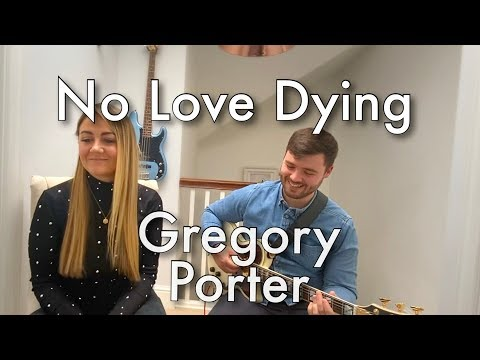 No Love Dying By Gregory Porter [Cover]