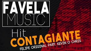 Baixar Felipe Original FT Kevin o Chris - Hit Contagiante (Hit 2019)