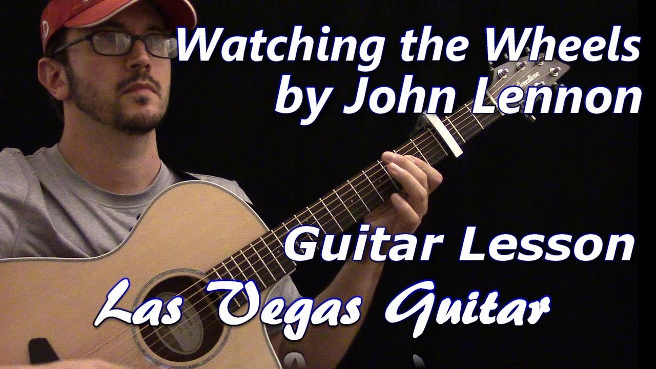 Watching The Wheels By John Lennon Guitar Lesson Youtube