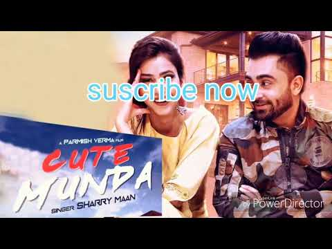 Cute Munda - Sharry Mann (Full Video Song) | Parmish Verma | Punjabi Songs 2017|sharry mann new song