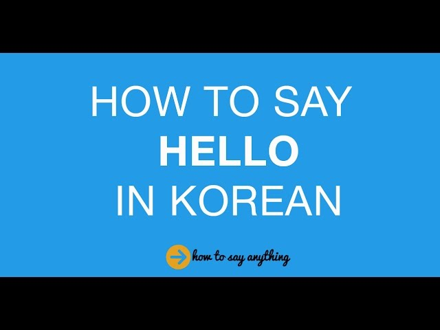 How to say hello in korean 6 steps with pictures wikihow m4hsunfo