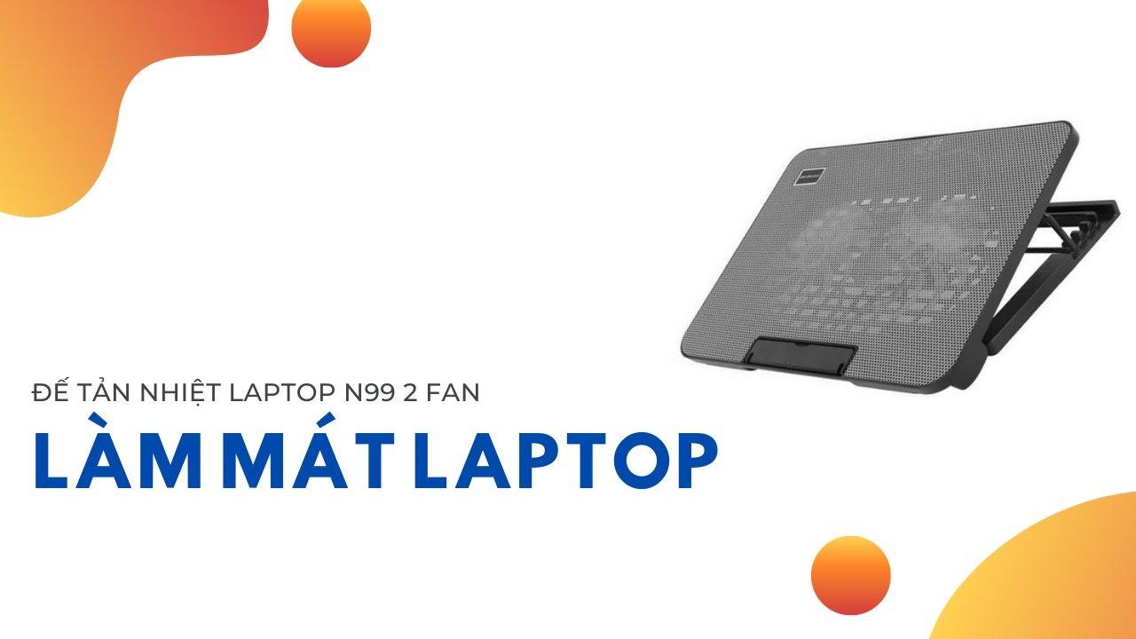 Đế tản nhiệt tốt nhất cho mọi laptop