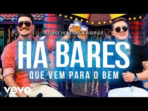 George Henrique & Rodrigo - Há Bares Que Vem Para O Bem